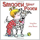 Smooch Your Pooch ~ Teddy Slater