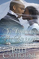 If Only In My Dreams (Seven Brides Seven Brothers Book 5)