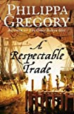 Philippa Gregory A Respectable Trade