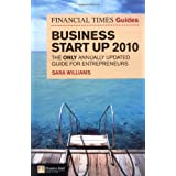 "The ""Financial Times"" Guide to Business Start Up 2010: The Only Annually Updated Guide for Entrepreneurs (Financial Times Series)by Sara Williams"