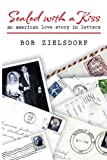 Sealed with a Kiss: an american love story in letters