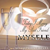 Today I Marry My Best Friend: Myself | [Shampriest Bevel]