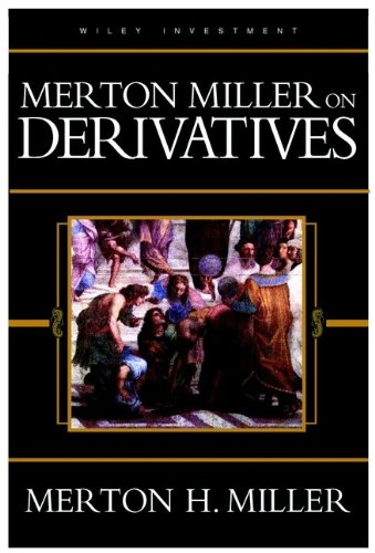 Merton Miller on Derivatives (Wiley Investment)