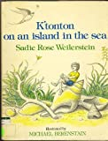 img - for K'tonton on an island in the sea: A hitherto unreported episode in the life of the Jewish thumbling, K'tonton ben Baruch Reuben book / textbook / text book