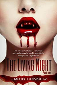 (FREE on 9/14) The Living Night: Part One: Vampire Detectives Fight Evil In This Epic Fantasy / Paranormal Vampire / Vampire Thriller Horror Series by Jack Conner - http://eBooksHabit.com