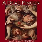 A Dead Finger | Sabine Baring-Gould