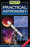 Philip's Practical Astronomy (1849072388) by Storm Dunlop