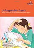 Unforgettable French-Memory Tricks to Help You Learn and Remember French Grammar