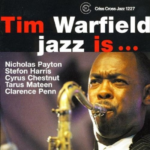Jazz Is by Tim Warfield, Nicholas Payton, Stefon Harris and Cyrus Chestnut
