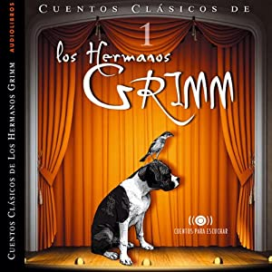 Los Hermanos Grimm: Cuentos IV [The Brothers Grimm: Stories, Part 1] | [Jacob y Wilhelm Grimm]