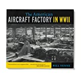 The American Aircraft Factory in World War II Book