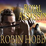 Royal Assassin: The Farseer Trilogy, Book 2 (       UNABRIDGED) by Robin Hobb Narrated by Paul Boehmer