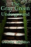 img - for The Gray Green Underground book / textbook / text book