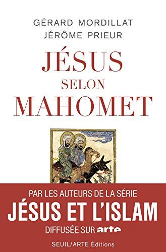 Jésus Selon Mahomet Gérard Mordillat
