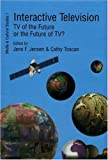 img - for Interactive Television: TV of the Future or the Future of TV? Edited by Jens F. Jensen and Cathy Toscan (Media & Cultural Studies) book / textbook / text book