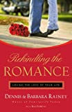 Rekindling the Romance: Loving the Love of Your Life (0785285563) by Rainey, Dennis