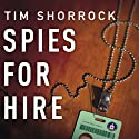 Spies for Hire: The Secret World of Intelligence Outsourcing (       UNABRIDGED) by Tim Shorrock Narrated by Dick Hill