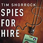 Spies for Hire: The Secret World of Intelligence Outsourcing | Tim Shorrock