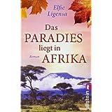 """Das Paradies liegt in Afrika: Roman (Ein S�dafrika-Roman, Band 2)von """"Elfie Ligensa"""""""