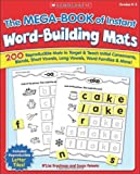 The MEGA-BOOK of Instant Word-Building Mats: 200 Reproducible Mats to Target and Teach Initial Consonants, Blends, Short Vowels, Long Vowels, Word Families, and More!