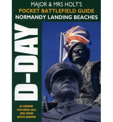 major-and-mrs-holts-pocket-battlefield-guide-to-d-day-normandy-landing-beaches-author-major-and-mrs-