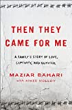 img - for Then They Came for Me: A Family's Story of Love, Captivity, and Survival book / textbook / text book