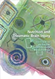 img - for Nutrition and Traumatic Brain Injury: Improving Acute and Subacute Health Outcomes in Military Personnel book / textbook / text book
