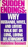 img - for Sudden Endings: Why Husbands, Wives, and Lovers Walk Out on Long, Loving Relationships book / textbook / text book