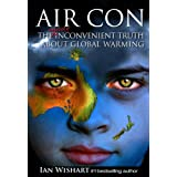 Air Con: The Seriously Inconvenient Truth about Global Warmingby Ian Wishart