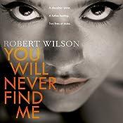 You Will Never Find Me | Robert Wilson