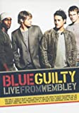 Blue: Guilty - Live At Wembley [DVD]
