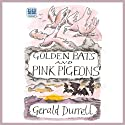 Golden Bats and Pink Pigeons (       UNABRIDGED) by Gerald Durrell Narrated by Martyn Read