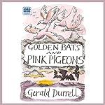 Golden Bats and Pink Pigeons   Gerald Durrell
