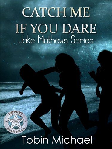 Catch Me If You Dare by Tobin Michael ebook deal