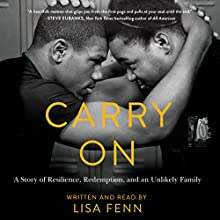 Carry On: A Story of Resilience, Redemption, and an Unlikely Family Audiobook by Lisa Fenn Narrated by Lisa Fenn