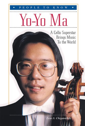 Yo-Yo Ma: A Cello Superstar Brings Music to the World (People to Know)