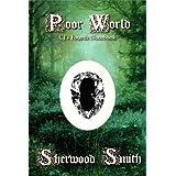 Poor World (CJ's Notebooks Book 4) ~ Sherwood Smith