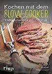 Kochen mit dem Slow Cooker: Leckere G...