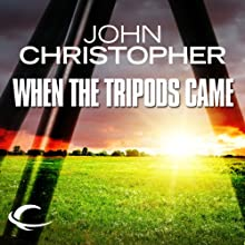 When the Tripods Came: Tripods Series Prequel (Book 4) (       UNABRIDGED) by John Christopher Narrated by William Gaminara