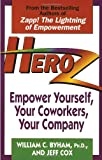 Heroz: Empower Yourself, Your Coworkers, Your Company (0449909581) by Byham, William