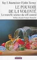 Le pouvoir de la volonté : La nouvelle science du self-control