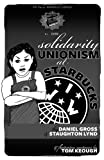 Solidarity Unionism at Starbucks (PM Pamphlet) Staughton Lynd