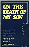 img - for ON THE DEATH OF MY SON - A Young Man's Account of Life After Death book / textbook / text book