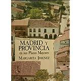 Madrid y provincia en sus plazas mayores