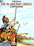 img - for Life in Ancient Greece Coloring Book   [LIFE IN ANCIENT GREECE COLOR B] [Paperback] book / textbook / text book