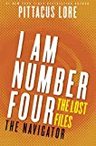 I Am Number Four: The Lost Files: The Navigator (Lorien Legacies: The Lost Files)