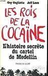 Les rois de la cocaïne. L'histoire secrète du cartel de Medellin par Gugliotta