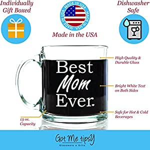 Best Mom Ever Glass Coffee Mug 13 oz - Great Christmas Gifts for Mom From Son or Daughter - Unique Birthday Gift For Women - Perfect Present Idea For Her, a New Mother, Wife, Sister or Grandma
