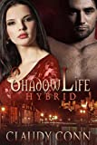 Shadowlife-Hybrid (Shadow (vampire) series Book 3)