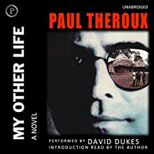 My Other Life: A Novel Audiobook by Paul Theroux Narrated by David Dukes